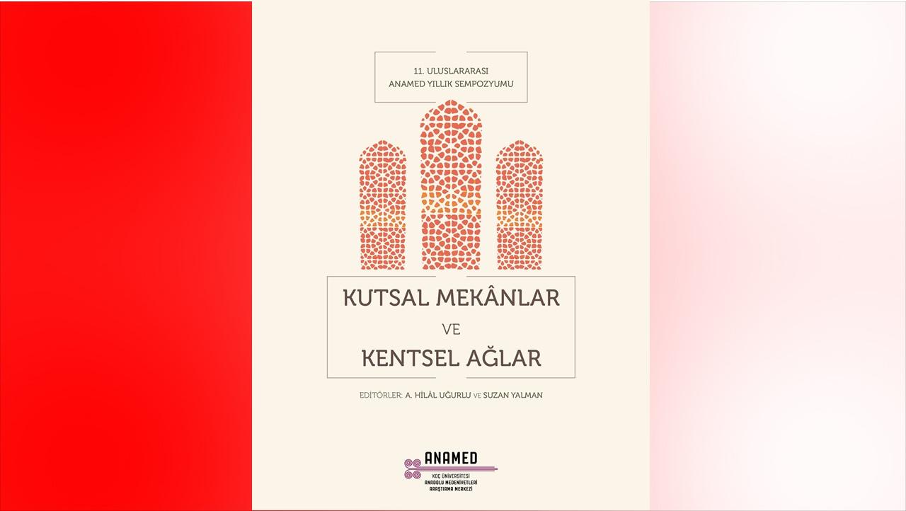Koç Üniversitesi Anadolu Medeniyetleri Araştırma Merkezi (ANAMED) ortaçağdan itibaren Anadolu'da var olan kutsal alanları, çeşitli mekânsal, kentsel ve sosyokültürel dinamikler açısından ele alan makalelerden oluşan Kutsal Mekânlar ve Kentsel Ağlar adlı kitabı okuyucuyla buluşturdu. Sınırlı sayıda basılan kitabın editörlüğünü Koç Üniversitesi Arkeoloji ve Sanat Tarihi Bölümü'nden Dr. Öğr. Üyesi Suzan Yalman ile ANAMED'in eski bursiyerlerinden Doç. Dr. Hilal Uğurlu üstlendi.