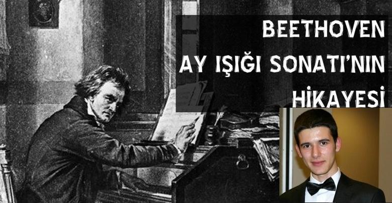 Beethoven Ayışığı Sonatı'nın Hikayesi